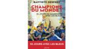 baptiste desprez 55 jours avec les bleus livre football