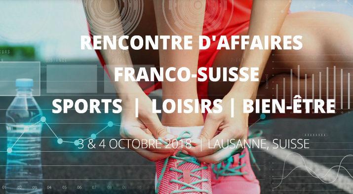 les 3 et 4 octobre lausanne la chambre de commerce et dindustrie cci france suisse organise une rencontre daffaire autour du sport et des loisirs